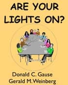 Are Your Lights On? ebook by Gerald M. Weinberg