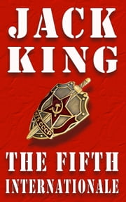 The Fifth Internationale ebook by Jack King