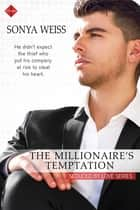 The Millionaire's Temptation ebook by Sonya Weiss