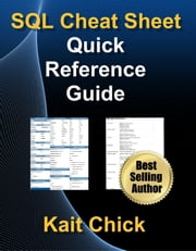 SQL Cheat Sheet - Quick Reference Guide ebook by Kaitlyn Chick