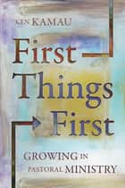 First Things First ebook by Ken Kamau