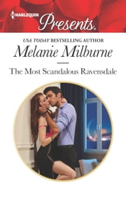 The Most Scandalous Ravensdale ebook by Melanie Milburne