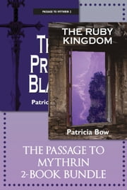 The Passage to Mythrin 2-Book Bundle - The Ruby Kingdom / The Prism Blade ebook by Patricia Bow