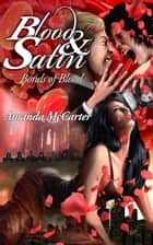 Bonds of Blood (Blood and Satin 2) ebook by Amanda McCarter