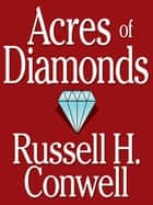 Acres of Diamonds ebook by Russell H. Conwell