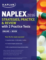 NAPLEX 2016 Strategies, Practice, and Review with 2 Practice Tests - Online + Book ebook by Amie Brooks, Pharm.D., BCPS, CDE,Cynthia Sanoski, B.S., Pharm.D.,Emily R. Hajjar, PharmD., BCPS, BCACP, CGP,Brian R. Overholser, PharmD, FCCP