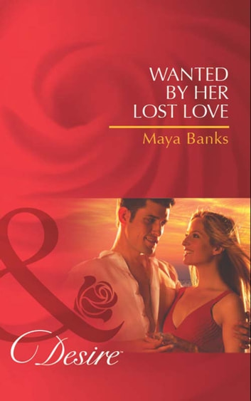 Wanted by Her Lost Love (Mills & Boon Desire) (Pregnancy & Passion, Book 2) ebook by Maya Banks
