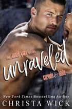 Unraveled ebook by Christa Wick