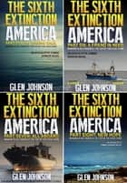 The Sixth Extinction: America – Omnibus Edition (Books 5 – 8) ebook by Glen Johnson