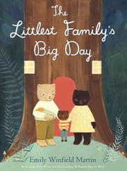 The Littlest Family's Big Day ebook by Emily Winfield Martin
