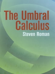 The Umbral Calculus ebook by Steven Roman