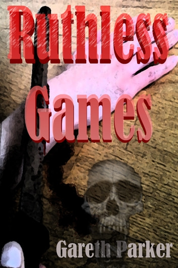 Ruthless Games ebook by Gareth Parker