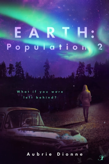 Earth: Population 2 ebook by Aubrie Dionne