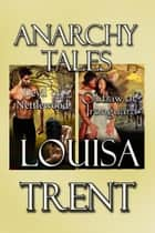 Anarchy Tales ebook by Louisa Trent