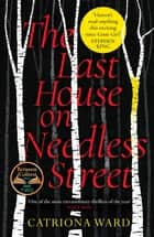 The Last House on Needless Street - A BBC Two Between the Covers Book Club Pick; the Gothic Masterpiece of 2021 ebook by