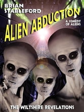 Alien Abduction: The Wiltshire Revelations ebook by Brian Stableford