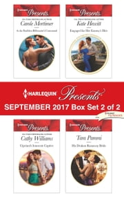 Harlequin Presents September 2017 - Box Set 2 of 2 - At the Ruthless Billionaire's Command\Cipriani's Innocent Captive\Engaged for Her Enemy's Heir\His Drakon Runaway Bride ebook by Carole Mortimer, Cathy Williams, Kate Hewitt,...