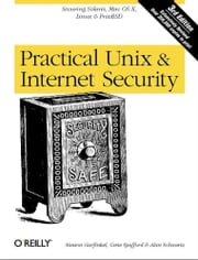 Practical UNIX and Internet Security - Securing Solaris, Mac OS X, Linux & Free BSD ebook by Simson Garfinkel, Gene Spafford, Alan Schwartz