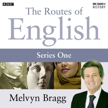 Routes Of English Complete Series 1 Evolving English audiobook by Melvyn Bragg