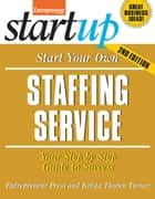 Start Your Own Staffing Service - Your Step-By-Step Guide to Success ebook by Entrepreneur magazine, Krista Turner