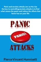 Anxiety and Panic Attacks ebook by Pierce Vicent Hunnisett