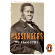 Passengers - True Stories of the Underground Railroad audiobook by William Still