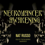 Necromancer Awakening - Book One of the Mukhtaar Chronicles audiobook by Nat Russo