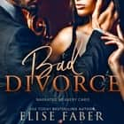 Bad Divorce audiobook by Elise Faber