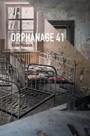 Orphanage 41 ebook by Victor Malarek