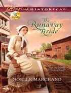 The Runaway Bride (Mills & Boon Love Inspired Historical) ebook by Noelle Marchand