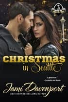 Christmas in Seattle ebook by
