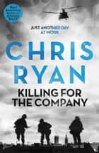 Killing for the Company - Just another day at the office... ebook by Chris Ryan