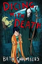 Dicing with Death ebook by Beth Chambers