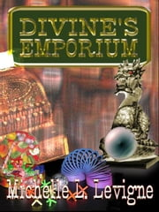 Divine's Emporium: A Neighborlee Ohio story ebook by Michelle L. Levigne