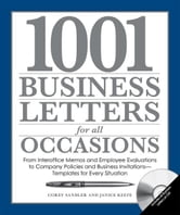 1.001 Business Letters for All Occasions: From Interoffice Memos and Employee Evaluations to Company Policies and Business Invitations - Templates for Every Situation ebook by Corey Sandler,Janice Keefe