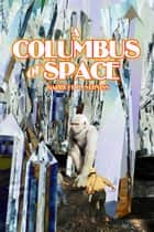 A Columbus of Space ebook by Garrett Serviss, Ron Miller