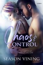 Chaos and Control ebook by Season Vining