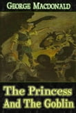 The Princess and The Goblin : [Illustrations and Free Audio Book Link]