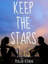 Keep The Stars ebook by Magan Vernon