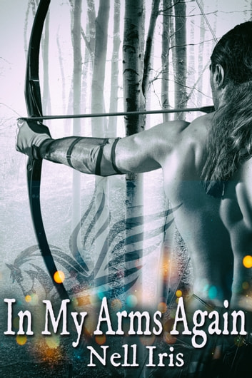In My Arms Again ebook by Nell Iris