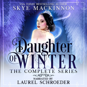 Daughter of Winter: The Complete Series audiobook by Skye MacKinnon