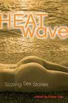 Heat Wave ebook by Alison Tyler