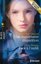 Une inquiétante disparition - Face à l'oubli ebook by Janice Kay Johnson, Jean Thomas