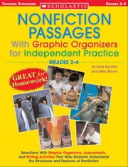 Nonfiction Passages With Graphic Organizers for Independent Practice: Grades 2-4: Selections With Graphic Organizers, Assessments, and Writing Activit ebook by Boynton, Alice