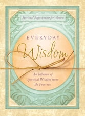 Everyday Wisdom ebook by Rebecca Currington Snapdragon Group