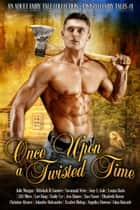 Once Upon A Twisted Time - Twisted Fairy Tales, #1 ebook by Jolanthe Aleksander, Jess Haines, Tara Vasser,...