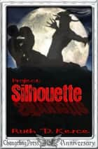 Project: Silhouette ebook by Ruth D. Kerce