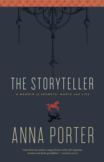 The Storyteller - A Memoir of Secrets, Magic and Lies ebook by Anne Porter