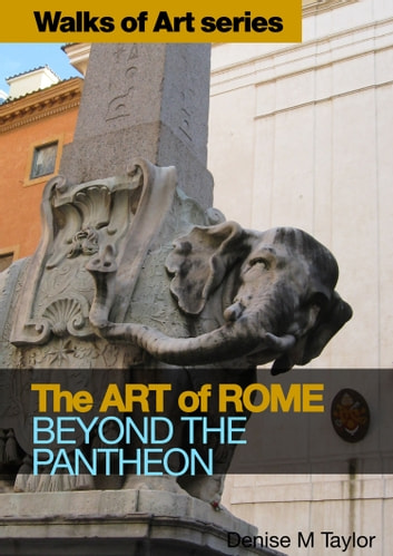 The Art of Rome: Beyond the Pantheon ebook by Denise M Taylor