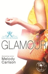 Glamour ebook by Melody Carlson